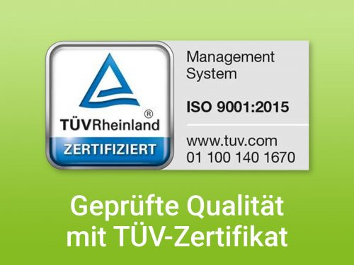 Geprüfte Qualität mit TÜV-Zertifikat